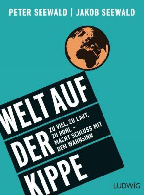 Welt auf der Kippe, Peter Seewald, Jakob J. Seewald