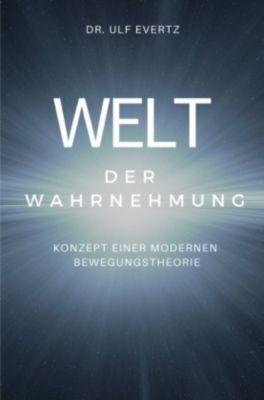 Welt der Wahrnehmung - Ulf Evertz  