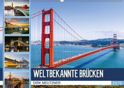 Weltbekannte Brücken (Wandkalender 2019 DIN A2 quer), Dirk Meutzner