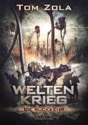 Weltenkrieg - Die Rückkehr - Tom Zola |