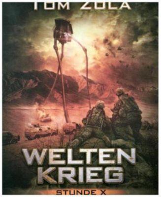 Weltenkrieg - Stunde X - Tom Zola  