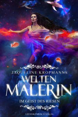 Weltenmalerin, Jaqueline Kropmanns