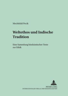 Weltethos und Indische Tradition, Mechthild Pecik