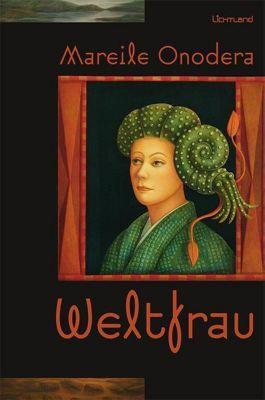 Weltfrau - Mareile Onodera |