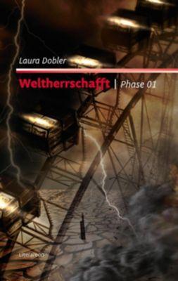 Weltherrschafft, Laura Dobler