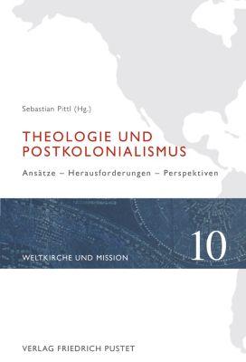 Weltkirche und Mission: Theologie und Postkolonialismus