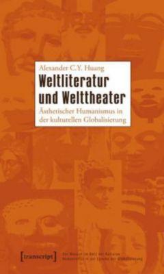 Weltliteratur und Welttheater, Alexander C. Y. Huang