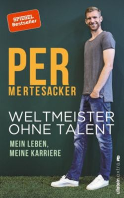 Weltmeister ohne Talent - Per Mertesacker pdf epub