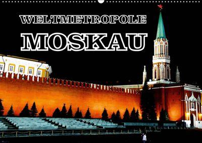 Weltmetropole Moskau (Wandkalender 2019 DIN A2 quer), Henning von Löwis of Menar