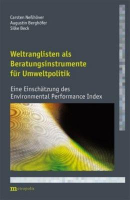 Weltranglisten als Beratungsinstrumente für Umweltpolitik, Carsten Neßhöver, Augustin Berghöfer, Silke Beck