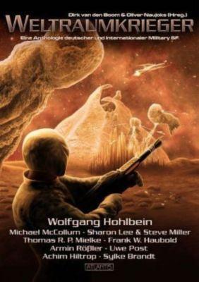Weltraumkrieger, Wolfgang Hohlbein, Thomas R. P. Mielke, Michael McCollum, Sharon Lee, Steve Miller, Uwe Post