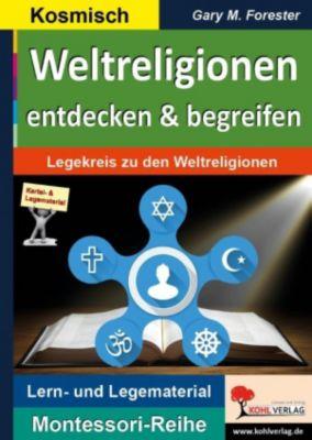 Weltreligionen entdecken & begreifen, Gary M. Forester