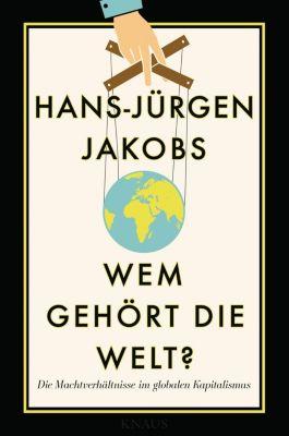 Wem gehört die Welt?, Hans-Jürgen Jakobs