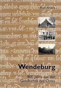 Wendeburg - 800 Jahre aus der Geschichte des Ortes, Rolf Ahlers