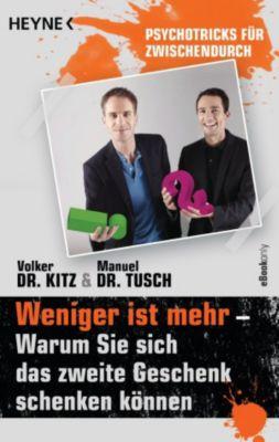 Weniger ist mehr – Warum Sie sich das zweite Geschenk schenken können, Volker Kitz, Manuel Tusch
