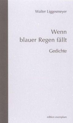 Wenn blauer Regen fällt - Walter Liggesmeyer |