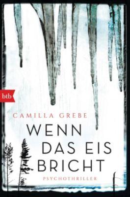 Wenn das Eis bricht, Camilla Grebe