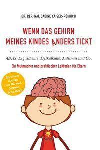 Wenn das Gehirn meines Kindes anders tickt - Sabine Kaiser-Röhrich |