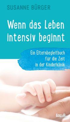 Wenn das Leben intensiv beginnt, Susanne Bürger