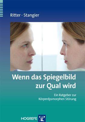 Wenn das Spiegelbild zur Qual wird, Viktoria Ritter, Ulrich Stangier