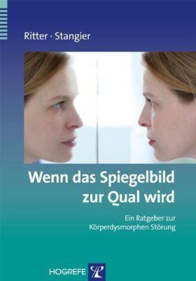 Wenn das Spiegelbild zur Qual wird, Ulrich Stangier, Viktoria Ritter