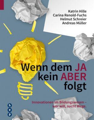 Wenn dem JA kein ABER folgt, Helmut Schreier, Andreas Müller, Katrin Hille, Carina Renold-Fuchs