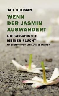 Wenn der Jasmin auswandert - Jad Turjman pdf epub