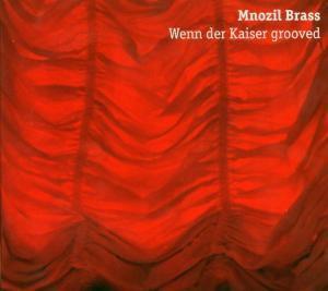 Wenn Der Kaiser Grooved, Mnozil Brass