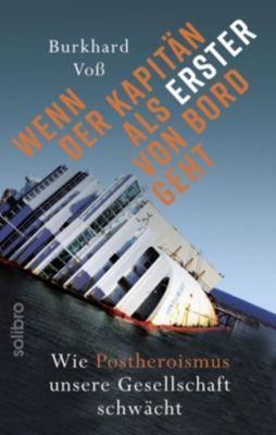 Wenn der Kapitän als Erster von Bord geht - Burkhard Voß |