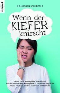 Wenn der Kiefer knirscht, Jürgen Schmitter