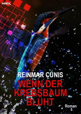 WENN DER KREBSBAUM BLÜHT, Reinmar Cunis