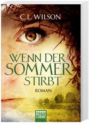 Wenn der Sommer stirbt - C. L. Wilson pdf epub