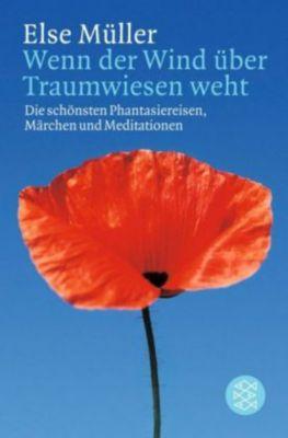 Wenn der Wind über Traumwiesen weht, Else Müller