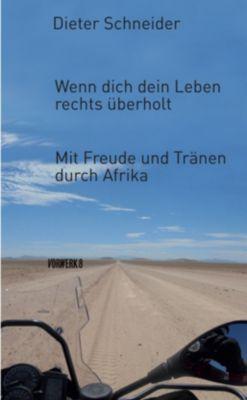 Wenn dich dein Leben rechts überholt, Dieter Schneider