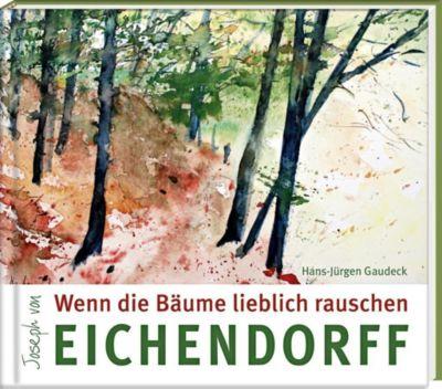 Wenn die Bäume lieblich rauschen - Josef Freiherr von Eichendorff pdf epub