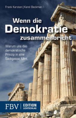 Wenn die Demokratie zusammenbricht, Frank Karsten, Karel Beckman