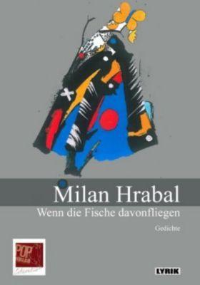 Wenn die Fische davonfliegen - Milan Hrabal |