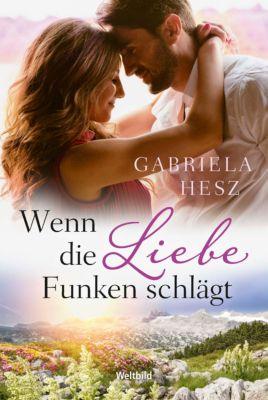 Wenn die Liebe Funken schlägt, Gabriela Hesz