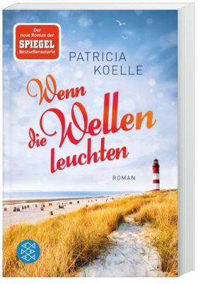 Wenn die Wellen leuchten - Patricia Koelle |