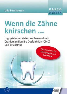 Wenn die Zähne knirschen ... - Ulla Beushausen pdf epub