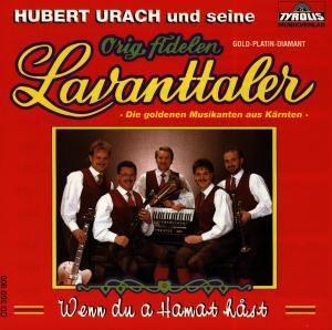 Wenn du a Hamat hast, Original Fidelen Lavanttaler, Hubert Urach
