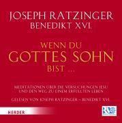 Wenn du Gottes Sohn bist, 1 Audio-CD, Joseph Ratzinger