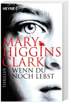 Wenn du noch lebst, Mary Higgins Clark
