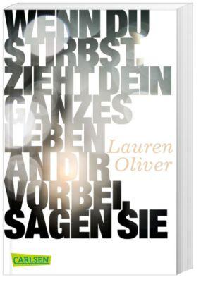 Wenn du stirbst, zieht dein ganzes Leben an dir vorbei, sagen sie - Lauren Oliver pdf epub