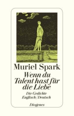 Wenn du Talent hast zur Liebe - Muriel Spark |