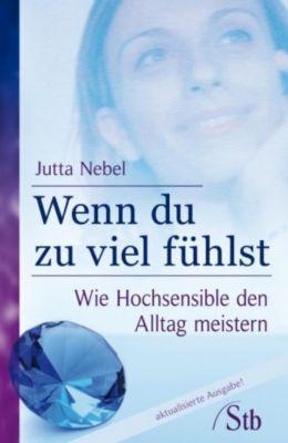 Wenn du zu viel fühlst, Jutta Nebel