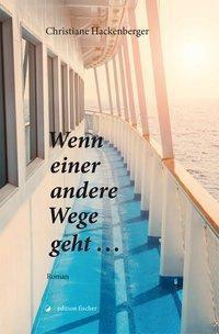 Wenn einer andere Wege geht ... - Christiane Hackenberger |