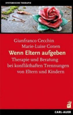 Wenn Eltern aufgeben, Gianfranco Cecchin, Marie-Luise Conen