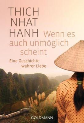 Wenn es auch unmöglich scheint, Thich Nhat Hanh