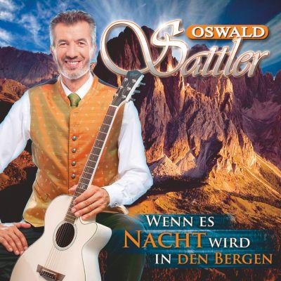Wenn es Nacht wird in den Bergen, Oswald Sattler